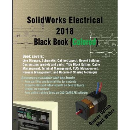 Solidworks Electrical 2018 Black Book (Colored) (Cool Things To Make In Solidworks For Beginners)