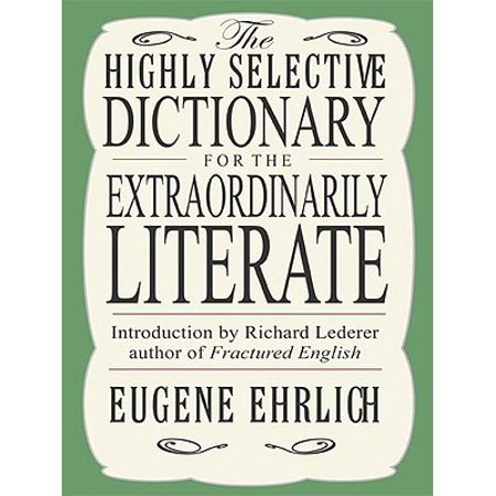 The Highly Selective Dictionary for the Extraordinarily Literate - (Highly Selective Dictionary)