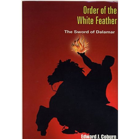 The Order of the White Feather: The Sword of Dalamar -