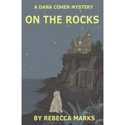 On the Rocks: A Dana Cohen Mystery (Paperback)