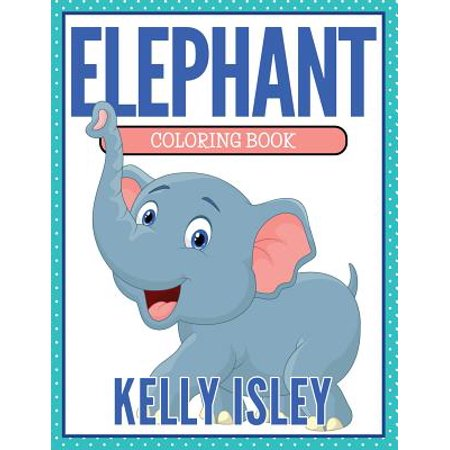 Elephant Coloring Book - Elephant Coloring