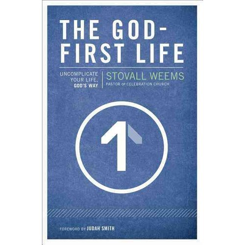 The God-first Life: Uncomplicate Your Life, God���s Way