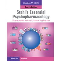 Cambridge Medicine (Paperback): Stahl's Essential Psychopharmacology: Neuroscientific Basis and Practical Applications (Paperback)