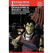 Transitions of the Royal Martian Geographical Society, Volume 2 : The Journal of Victorian Era Roleplaying