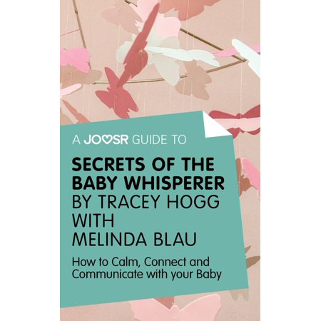 A Joosr Guide to... Secrets of the Baby Whisperer by Tracy Hogg with Melinda Blau: How to Calm, Connect, and Communicate with Your Baby - eBook (Blau Länglich)