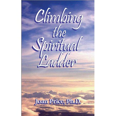 Climbing The Spiritual Ladder [Paperback] Price Ph.D, Joan (Climbing Soft Shell)