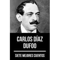7 mejores cuentos de Carlos Daz Dufoo - eBook