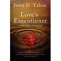 Love's Executioner : & Other Tales of Psychotherapy