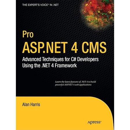 Pro ASP.NET 4 CMS : Advanced Techniques for C# Developers Using the .Net 4 (Source Files For Net Framework 3-5 Server 2012)