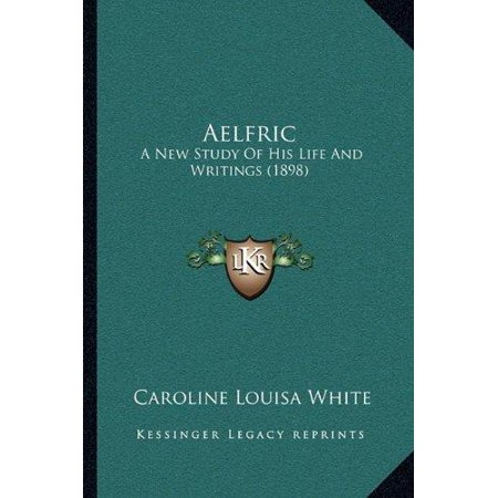 Aelfric: A New Study of His Life and Writings (1898) - image 1 de 1