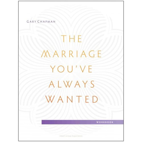The Marriage You've Always Wanted: Small Group Experience