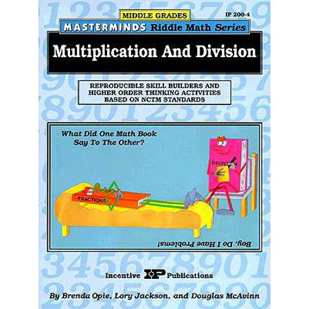 Masterminds Riddle Math for Middle Grades: Multiplication and Division : Reproducible Skill Builders and Higher Order Thinking Activities Based on Nctm Standards