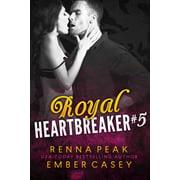 Royal Heartbreaker #5 - eBook