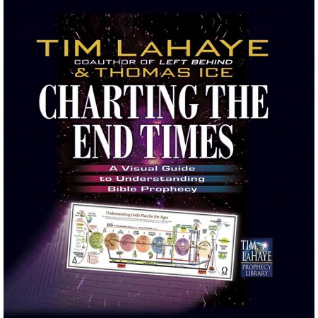 Charting the End Times : A Visual Guide to Understanding Bible Prophecy ()