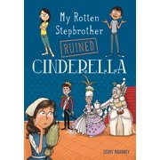 My Rotten Stepbrother Ruined Cinderella - eBook