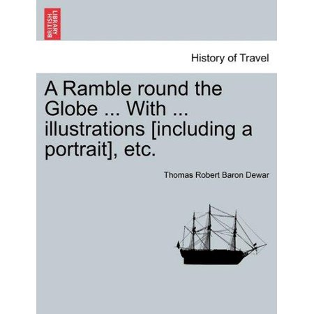 A Ramble Round the Globe ... with ... Illustrations [Including a Portrait], Etc. - image 1 de 1