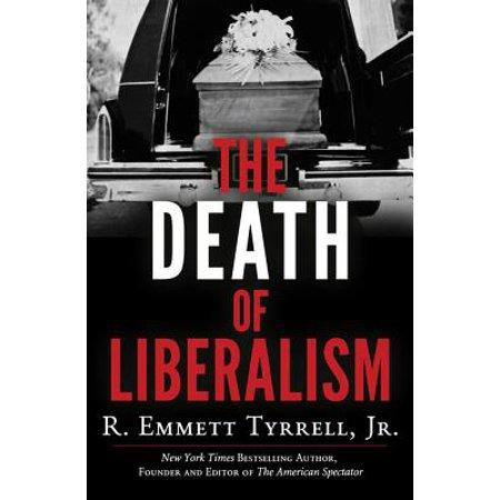 The Death Of Liberalism Ebook Walmart