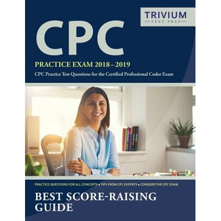 Image result for CPC Practice Exam 2018-2019: CPC Practice Test Questions for the Certified Professional Coder Exam