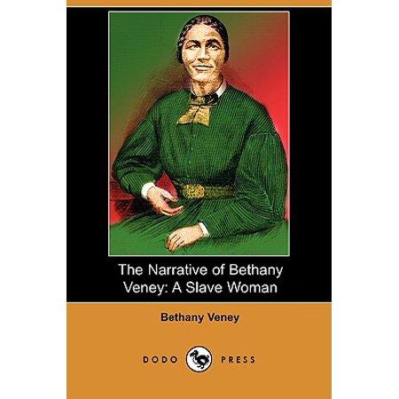 The Narrative of Bethany Veney : A Slave Woman (Dodo Press)