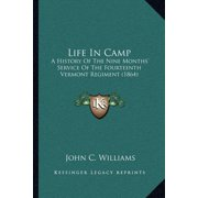 Life in Camp : A History of the Nine Months' Service of the Fourteenth Vermont Regiment (1864)