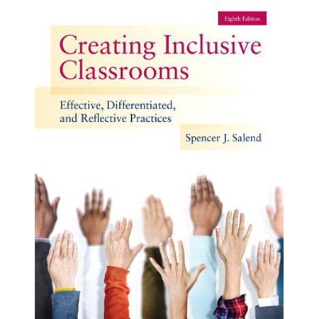 Creating Inclusive Classrooms : Effective, Differentiated and Reflective Practices, Enhanced Pearson Etext with Loose-Leaf Version -- Access Card Package