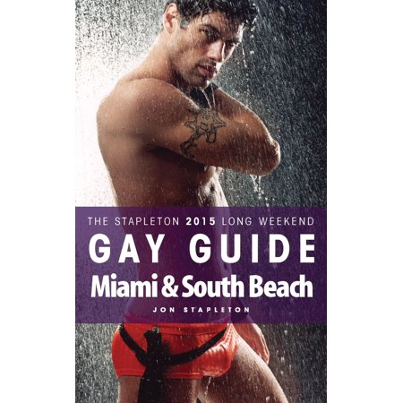 Miami & South Beach: The Stapleton 2015 Long Weekend Gay Guide - eBook - Gay Halloween Miami Beach