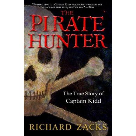 The Pirate Hunter : The True Story of Captain (Jake Hunter Detective Story Memories Of The Past)