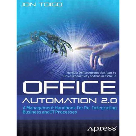 Office Automation 2.0: A Management Handbook for Re-integrating Business and It Processes