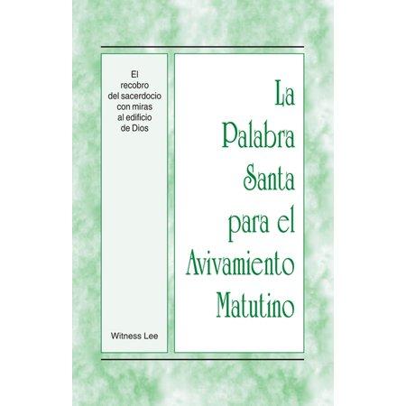 La Palabra Santa para el Avivamiento Matutino - El recobro del sacerdocio con miras al edificio de Dios - eBook - Santa Mira Halloween 3