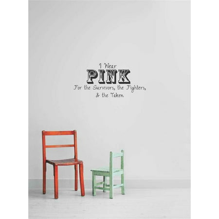 Breast Cancer Decor (Custom Wall Decal Vinyl Sticker : I Wear Pink For The Survivors, The Fighters & The Taken Breast Cancer Ribbon)