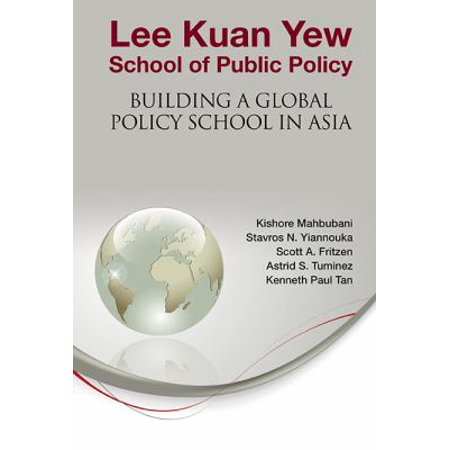 Lee Kuan Yew School Of Public Policy  Building A Global Policy School In Asia