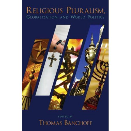 Religious Pluralism, Globalization, and World