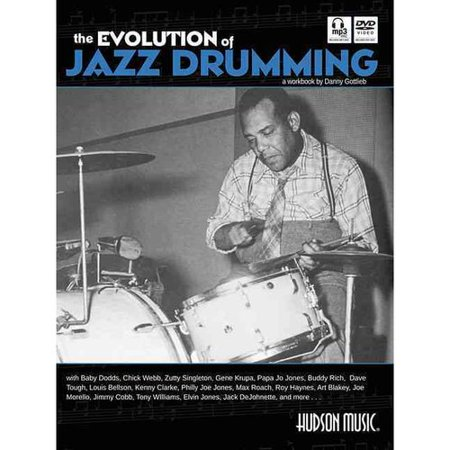 The Evolution of Jazz Drumming: A Workbook for Applied Drumset Students