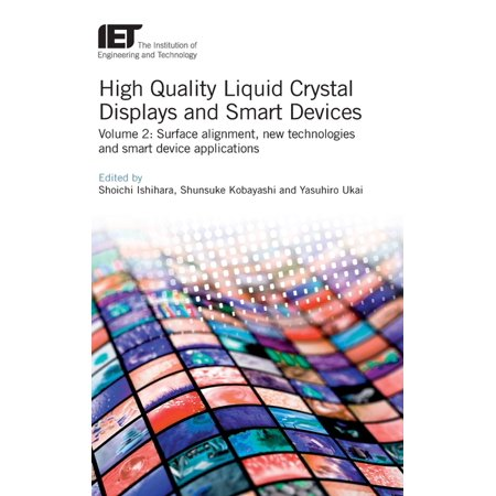 Materials, Circuits and Devices: High Quality Liquid Crystal Displays and Smart Devices: Surface Alignment, New Technologies and Smart Device Applications (Hardcover) Liquid Crystal Display Monitor
