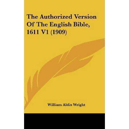 Authorized Version of the English Bible-KJV 1611 Volume 1