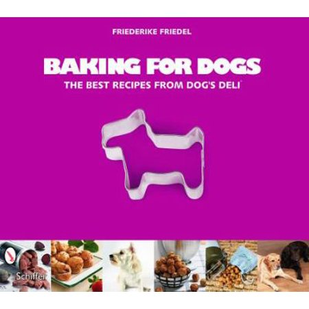 Baking For Dogs  The Best Recipes From Dogs Deli