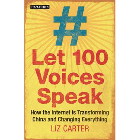 Let 100 Voices Speak : How the Internet Is Transforming China and Changing Everything - Voice Changing