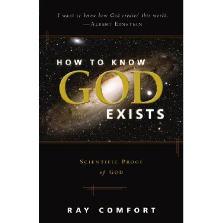 How to Know God Exists : Scientific Proof of God