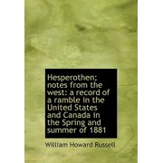 Hesperothen; Notes from the West : A Record of a Ramble in the United States and Canada in the Spring