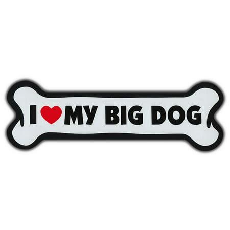 Giant Size!!! Dog Bone Magnet: I Love My Big Dog | Cars, Trucks, SUVs,