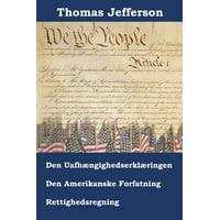 Erkl�ring om Uafh�ngighed, Forfatning og Amerikanske Rettighedsregning : Declaration of Independence, Constitution, and bill of Rights of the United States of America, Danish edition