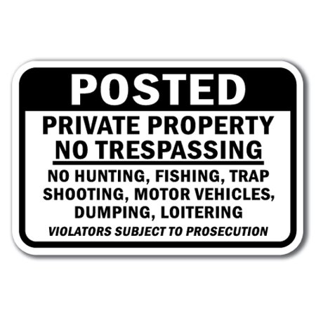 Tray Vehicle - Posted Private Property No Trespassing No Hunting, Fishing, Trap Shooting, Motor Vehicles, Dumping Or Loitering Sign 12