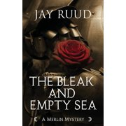 The Bleak and Empty Sea : The Tristram and Isolde Story