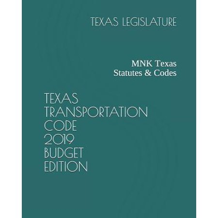 Texas Transportation Code 2019 Budget Edition : Mnk Texas Statutes & (Best Budget Travel Camera 2019)