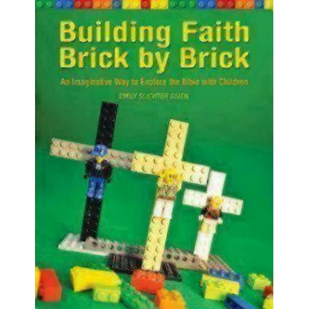 Building Faith Brick by Brick : An Imaginative Way to Explore the Bible with Children