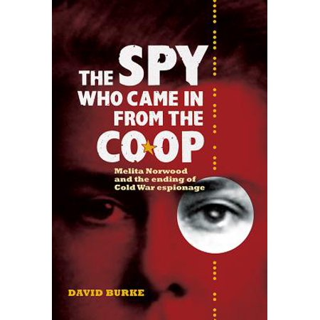 The Spy Who Came in from the Co-Op : Melita Norwood and the Ending of Cold War