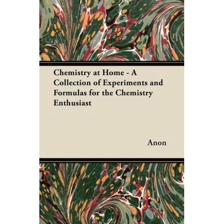 Chemistry at Home - A Collection of Experiments and Formulas for the Chemistry Enthusiast - eBook](Chemistry Experiment)