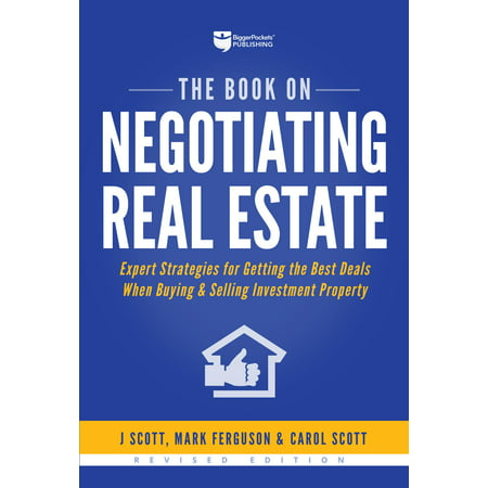 The Book on Negotiating Real Estate : Expert Strategies for Getting the Best Deals When Buying & Selling Investment (Best Selling Items On Poshmark)