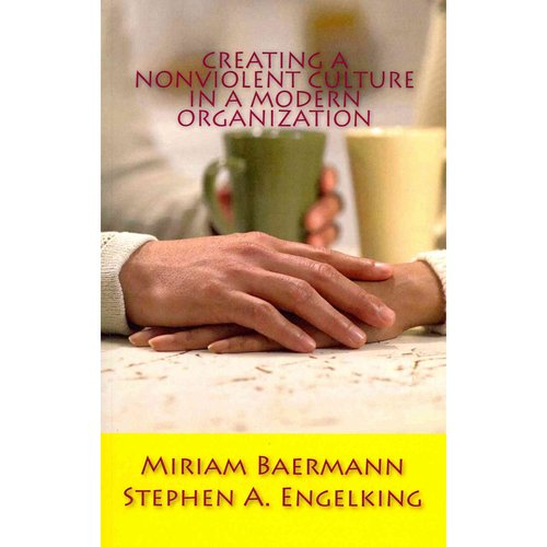 Creating a Nonviolent Culture in a Modern Organization