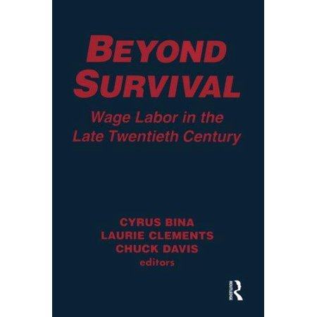 Beyond Survival  Wage Labor And Capital In The Late Twentieth Century